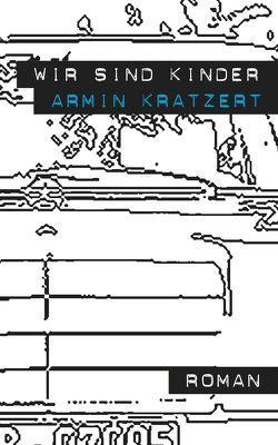 Wir sind Kinder von Kratzert,  Armin