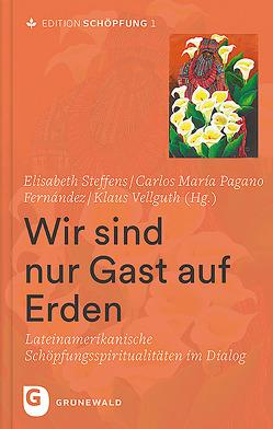 Wir sind nur Gast auf Erden von Steffens,  Elisabeth, Vellguth,  Klaus