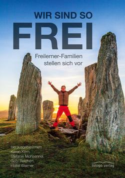 Wir sind so frei von Weimer,  Karen,  Kern,  Stefanie Mohsennia,  Gabi Reichert,  Heike