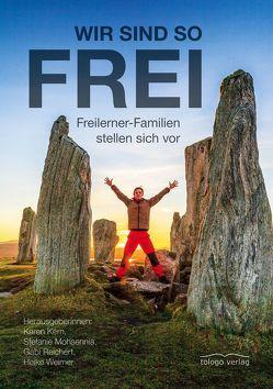 Wir sind so frei von Karen,  Kern, Mohsennia,  Stefanie, Reichert,  Gabi, Weimer,  Heike