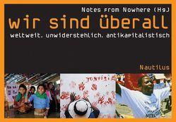 Wir sind überall von Hartwig,  Sonja, Notes from Nowhere