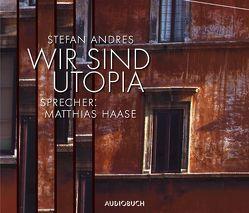 Wir sind Utopia von Andres,  Stefan, Haase,  Matthias, Singer,  Theresia