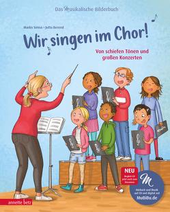 Wir singen im Chor! (Das musikalische Bilderbuch mit CD) von Berend,  Jutta, Simsa,  Marko