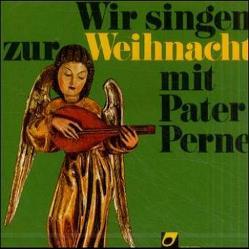 Wir singen zur Weihnacht mit Pater Perne von Perne,  P Heinz