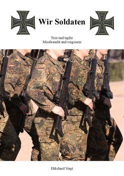 Wir Soldaten von Voigt,  Ekkehard