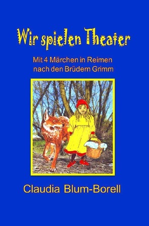 Wir spielen Theater von Blum-Borell,  Claudia