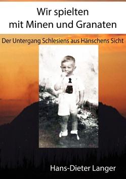 Wir spielten mit Minen und Granaten von Langer,  Hans-Dieter