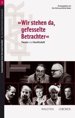 Wir stehen da, gefesselte Betrachter von Pellin,  Elio, Weber,  Ulrich