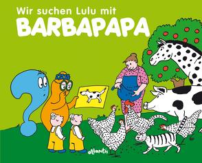 Wir suchen Lulu mit Barbapapa von Taylor,  Talus, Tison,  Annette
