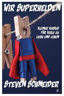 Wir Superhelden von Schneider,  Steven