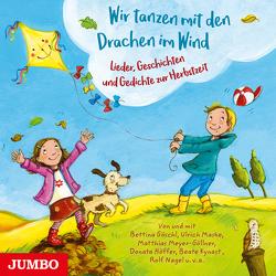 Wir tanzen mit den Drachen im Wind von Goeschl,  Bettina, Meyer-Göllner,  Matthias, u.v.a.