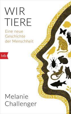 Wir Tiere von Challenger,  Melanie, Neubauer,  Jürgen