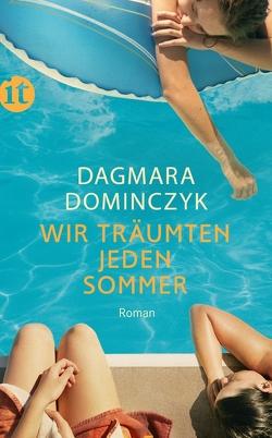 Wir träumten jeden Sommer von Bogdan,  Isabel, Dominczyk,  Dagmara