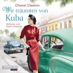 Wir träumten von Kuba von Cleeton,  Chanel, Plassmann,  Jens, Stenzel,  Janin