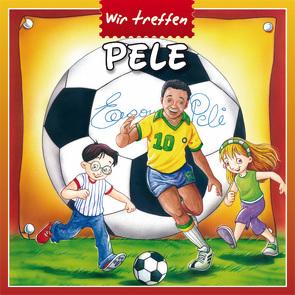 Wir treffen Pelé von Stolze,  Nicole