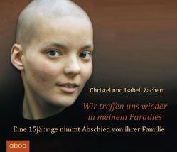 Wir treffen uns wieder in meinem Paradies von Al Zihairi,  Sara, Berlinghof,  Ursula, Zachert,  Christel, Zachert,  Isabell