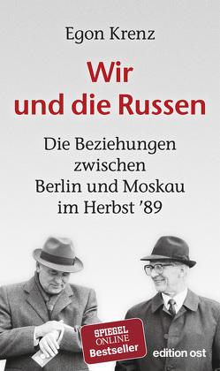 Wir und die Russen von Krenz,  Egon