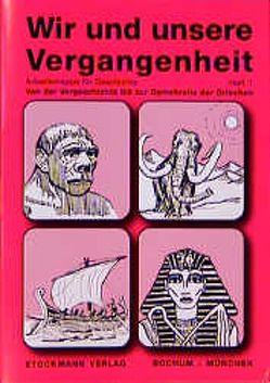 Wir und unsere Vergangenheit 1 von Dellmann,  G, Grandt,  G, Schölling,  J