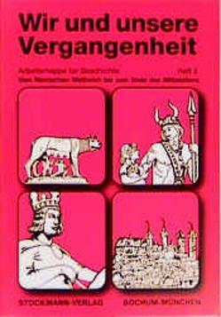 Wir und unsere Vergangenheit 2 von Dellmann,  G, Grandt,  G, Schölling,  J