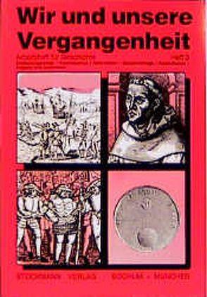 Wir und unsere Vergangenheit 3 von Dellmann,  G, Grandt,  G, Schölling,  J