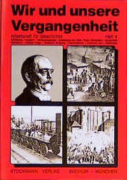 Wir und unsere Vergangenheit 4 von Dellmann,  Gerhard, Grandt,  Günter, Schölling,  Josef