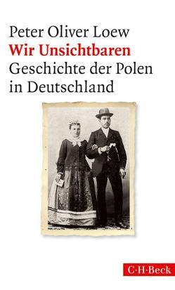 Wir Unsichtbaren von Loew,  Peter Oliver