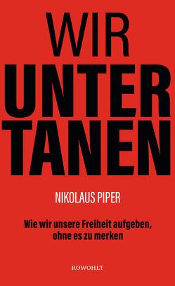 Wir Untertanen (AT) von Piper,  Nikolaus