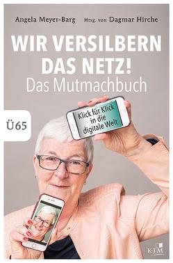 Wir versilbern das Netz von Hirche,  Dagmar, Meyer-Barg,  Angela
