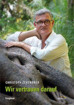 Wir vertrauen darauf (Songbook) von Zehendner,  Christoph