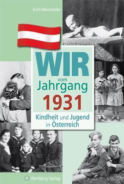 Wir vom Jahrgang 1931 – Kindheit und Jugend in Österreich von Weinmüller,  Erich