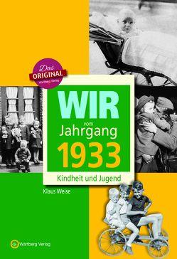 Wir vom Jahrgang 1933 – Kindheit und Jugend von Weise,  Klaus