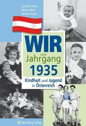 Wir vom Jahrgang 1935 – Kindheit und Jugend in Österreich von Adam,  Maria, Klima,  Caroline, Koller,  Herbert