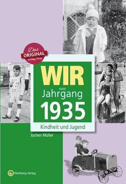 Wir vom Jahrgang 1935 – Kindheit und Jugend von Müller,  Jochen
