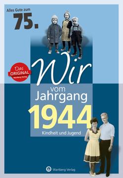 Wir vom Jahrgang 1944 – Kindheit und Jugend von Behrendt,  Rainer