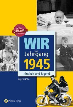 Wir vom Jahrgang 1945 – Kindheit und Jugend von Nolte,  Jürgen