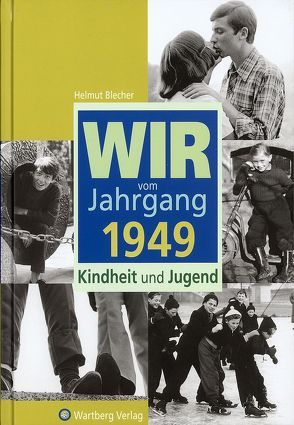 Wir vom Jahrgang 1949 – Kindheit und Jugend von Blecher,  Helmut