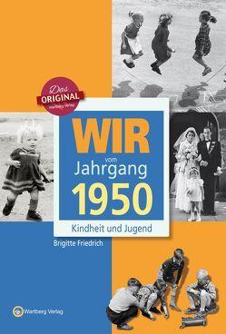 Wir vom Jahrgang 1950 – Kindheit und Jugend von Friedrich,  Brigitte