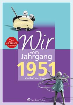 Wir vom Jahrgang 1951 – Kindheit und Jugend von Storz,  Bernd