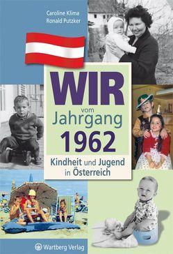 Wir vom Jahrgang 1962 – Kindheit und Jugend in Österreich von Klima,  Caroline, Putzker,  Ronald