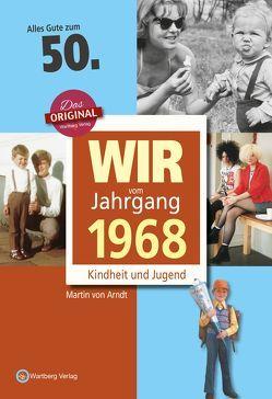 Wir vom Jahrgang 1968 – Kindheit und Jugend von von Arndt,  Martin