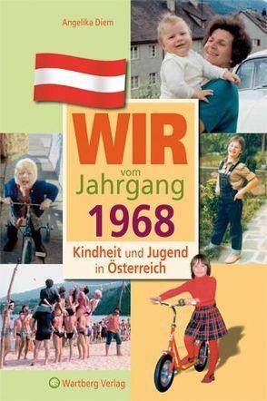 Wir vom Jahrgang 1968 – Kindheit und Jugend in Österreich von Diem,  Angelika