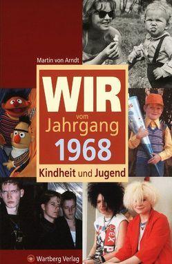 Wir vom Jahrgang 1968 – Kindheit und Jugend von Arndt,  Martin von