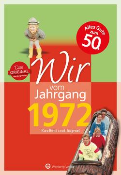 Wir vom Jahrgang 1972 – Kindheit und Jugend von Wildberg,  Roland A.