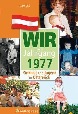 Wir vom Jahrgang 1977 – Kindheit und Jugend in Österreich von Edel,  Lucas