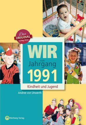 Wir vom Jahrgang 1991 – Kindheit und Jugend von Unwerth,  Andree von