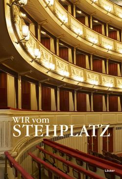 Wir vom Stehplatz von Wiener Staatsoper