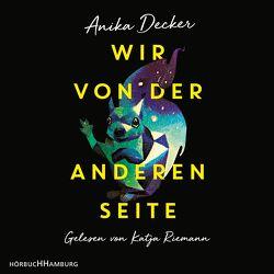 Wir von der anderen Seite von Decker,  Anika, Riemann,  Katja