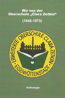 """Wir von der Oberschule """"Clara Zetkin"""" (1948-1975) von 47 Urheber"""
