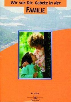 Wir vor Dir. Gebete in der Familie – Nr. 147 von Nies,  Hildegard, Singer,  Charles