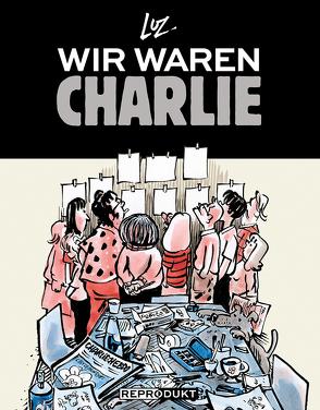Wir waren Charlie von Bartsch,  Karola, Luz, Müller,  Tobias, Piot,  Vincent Julien